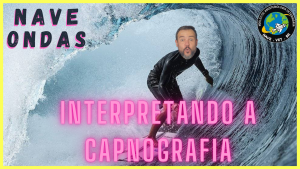 Interpretando as ondas de Capnografia – NAVE Ondas #1