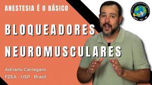 Bloqueadores Neuromusculares – Anestesia é o Básico #19